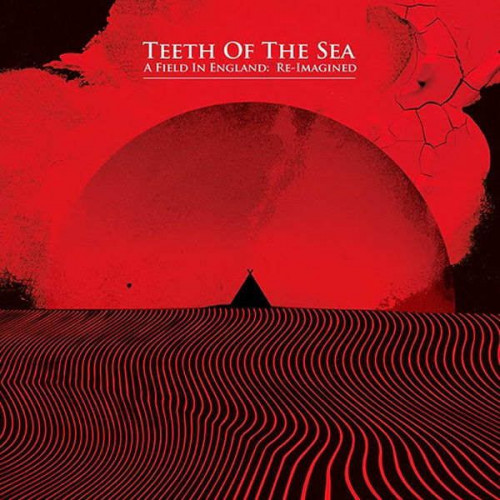 Teeth Of The Sea - A Field In England: Re-Imagined (Ltd Red RSD 2014)