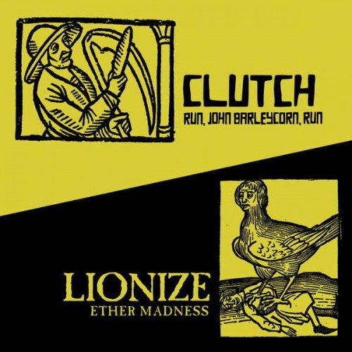 "Clutch/Lionize-Run, John Barleycorn, Run/Ether Madness (Ltd 7"" RSD 2014)"