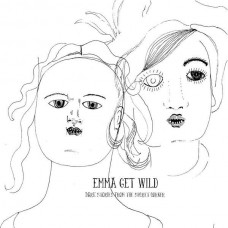 Emma Get Wild - Dark Stories From The Secret Corner