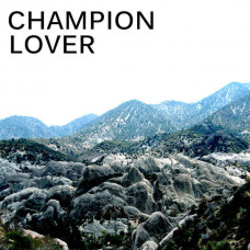 Champion Lover - S/T