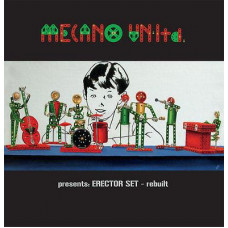 Mecano Un - Ltd - Presents Erector Set - Rebuilt