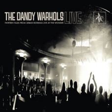The Dandy Warhols - Thirteen Tales From Urban Bohemia Live At The Wonder (Ltd 2xLP)