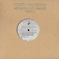 "Hidden Orchestra - Archipelago Remixes Part 2 (Ltd 2x10"")"