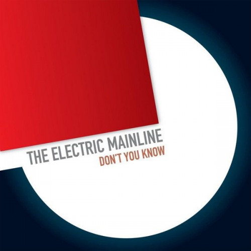 "The Electric Mainline - Don't You Know (Ltd 7"")"