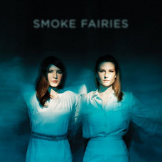Smoke Fairies - Smoke Fairies