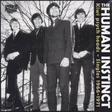 The Human Instinct - Kiwi Psych Heads - Singles 1966 - 1971
