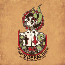 Federale - The Blood Flowed Like Wine (2xLP)