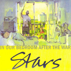Stars - In Our Bedroom After The War (2xLP)