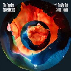 The ‎Time & Space Machine - The Way Out Sound From In (2xLP)