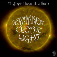 "Permanent Clear Light - Higher Than The Sun/Afterwards (Ltd Col. 7"")"