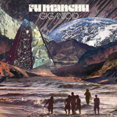 Fu Manchu - Gigantoid (Ltd Col.)