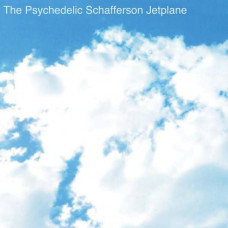 The Psychedelic Schafferson Jetplane - S/T