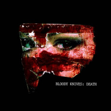 "Bloody Knives - Death (7"")"
