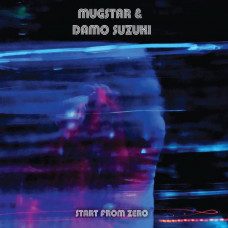 Damo Suzuki & Mugstar - Start From Zero (Ltd)