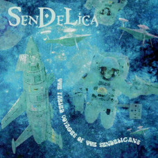 Sendelica - The Fabled Voyages Of The Sendelicans (Ltd)