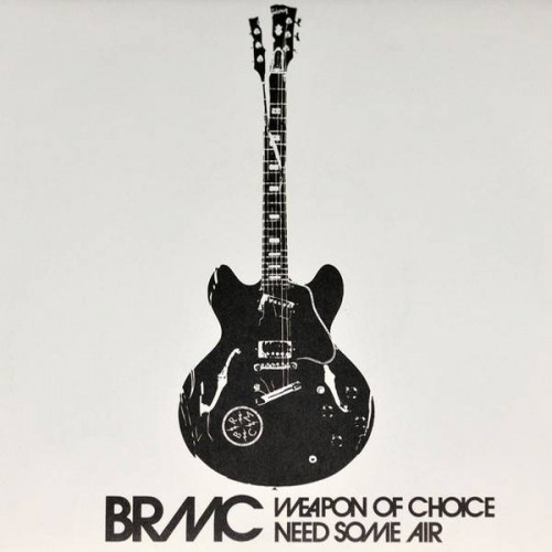 """Black Rebel Motorcycle Club-Weapon Of Choice/Need Some Air (RSD 2015 Ltd 7"""")"""