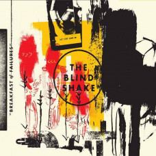 The Blind Shake - Breakfast Of Failures