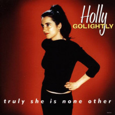 Holly Golightly - Truly She Is None Other (Expanded)