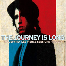 VA-The Jeffrey Lee Pierce Sessions Project-The Journey Is Long (2xLP)