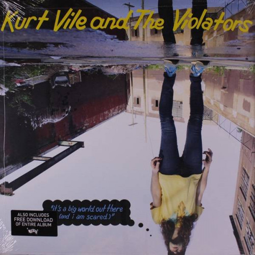 Kurt Vile & The Violators - It's A Big World Out There (& I Am Scared)