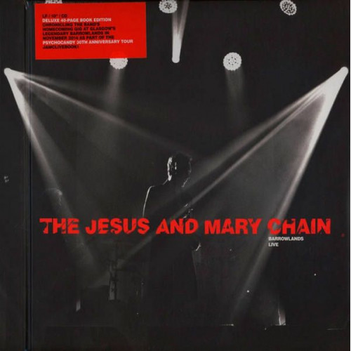 The Jesus and Mary Chain - Barrowlands Live (Ltd Box Set Deluxe Editon)