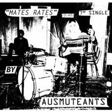 "Ausmuteants - Mates Rates (7"")"