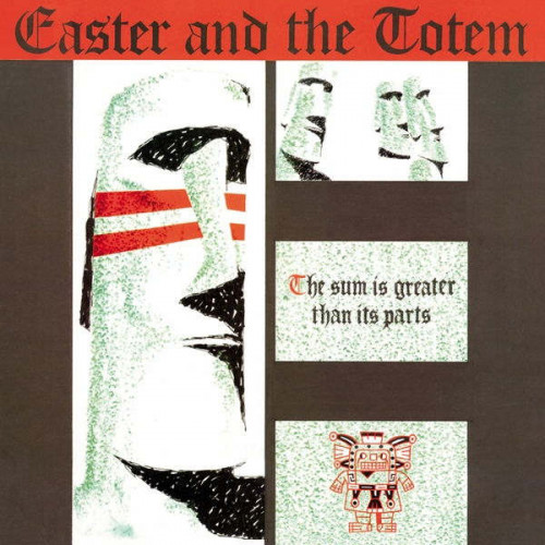Easter And The Totem - The Sum Is Greater Than Its Parts