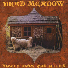 Dead Meadow - Howls From The Hill (Col.)