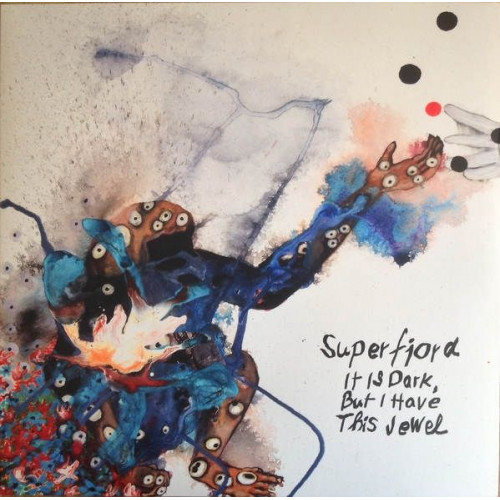 Superfjord - It Is Dark, But I Have This Jewel