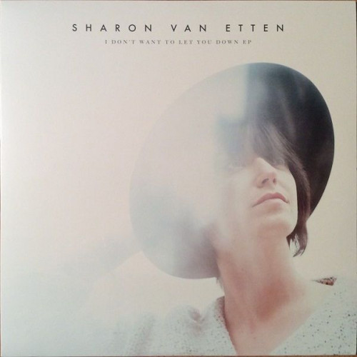 Sharon Van Etten - I Don't Want To Let You Down (EP)
