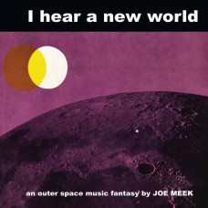 Joe Meek & The Blue Men - I Hear A New World (Ltd Col.)