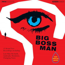 Big Boss Man - Last Man On Earth (Ltd)
