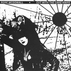Rose McDowall - Cut With The Cake Knife (Ltd Col.)