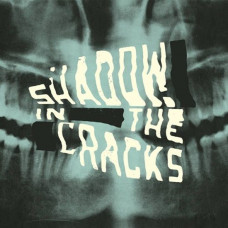 Shadow In The Cracks - S/T