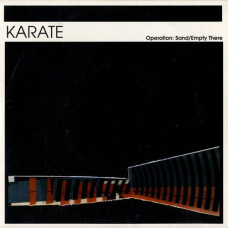 "Karate - Operation: Sand / Empty There (Ltd 7"")"