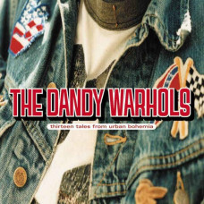 The Dandy Warhols - Thirteen Tales From Urban Bohemia (Ltd Col. 2xLP)