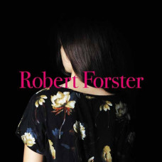 Robert Forster - Songs To Play (LP+CD)
