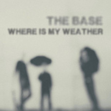 The Base - Where Is My Weather