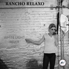 Rancho Relaxo - White Light Fever (Ltd 2xLP)