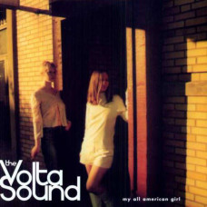 The Volta Sound - My All American Girl