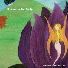 Presents For Sally/93MillionMilesFromTheSun-An Arms Reach Away...(Split) (Ltd Col.)