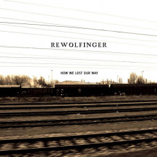 Rewolfinger - How We Lost Our Way