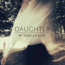 Daughter - If You Leave (LP+CD)