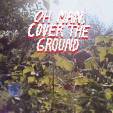 Shana Cleveland & The Sandcastles - Oh Man, Cover The Ground (Ltd Col.)