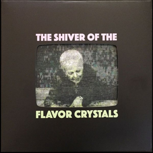 Flavor Crystals - The Shiver Of The Flavor Crystals (Ltd Col. 2xLP)