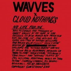 Wavves x Cloud Nothings - No Life For Me