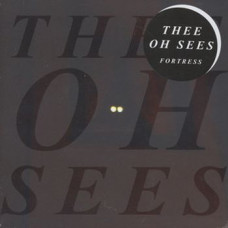 """Thee Oh Sees - Fortress (7"""")"""