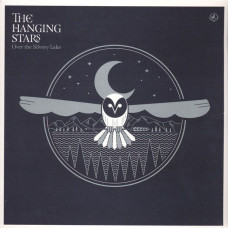 The Hanging Stars - Over The Silvery Lake (Ltd Col.)