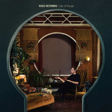 Wild Nothing - Life Of Pause (Ltd Col.)