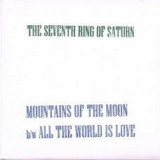 "The Seventh Ring Of Saturn - Mountains Of The Moon (Ltd Col. 7"")"